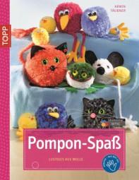 Pompon-Spaß - Lustiges aus Wolle