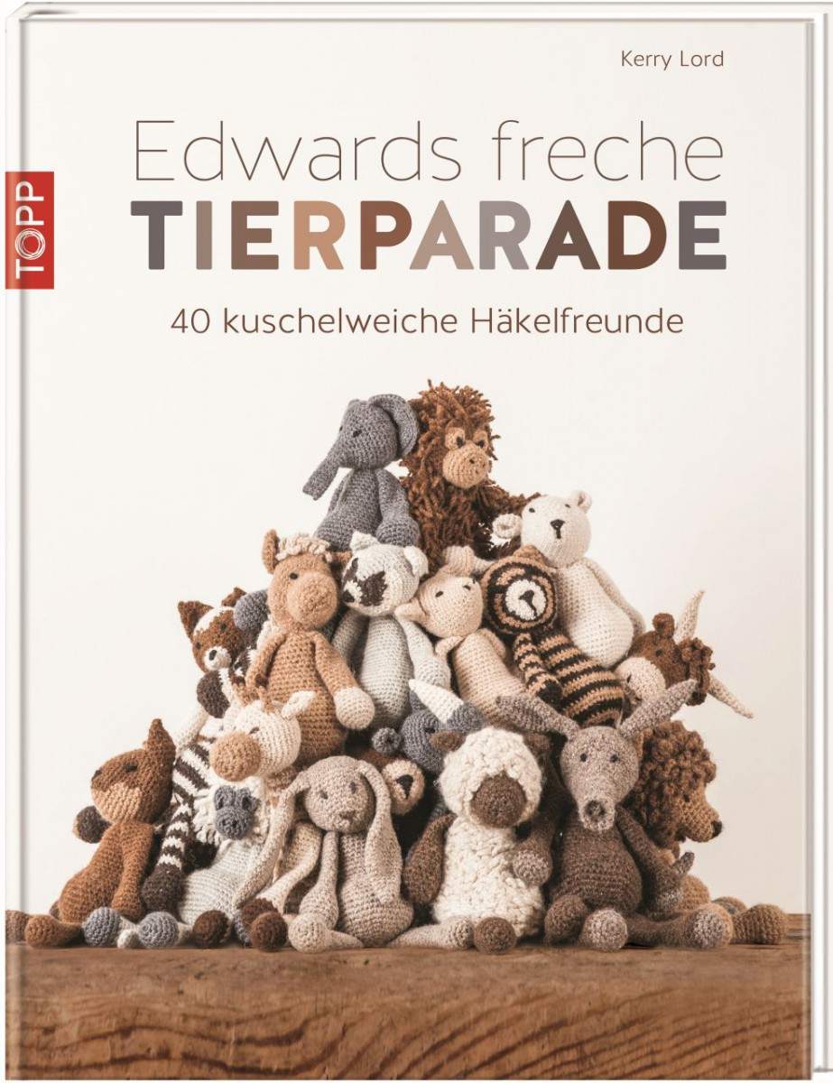 Edwards Freche Tierparade 40 Kuschelweiche Häkelfreunde Topp