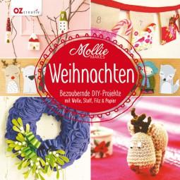 Mollie Makes-Weihnachten - Bezaubernde DIY-Projekte mit Wolle, Stoff, Filz & Papier