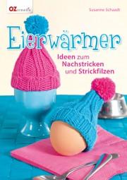 Eierwärmer - Ideen zum Nachstricken und Strickfilzen
