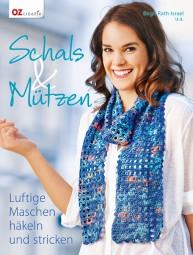 Schals & Mützen - Luftige Maschen häkeln und stricken
